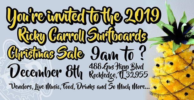 The 2019 Ricky Carroll Surfboards Christmas Sale / Party