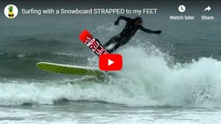 Surfing with a Snowboard STRAPPED to my FEET