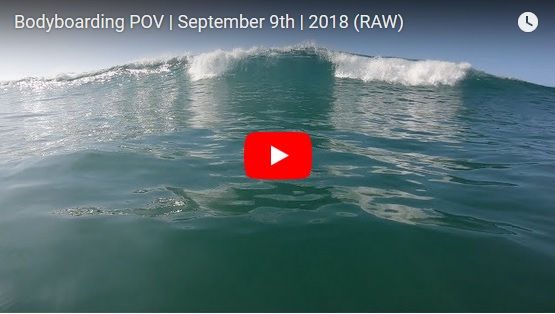 Bodyboarding POV | September 9th | 2018 (RAW)