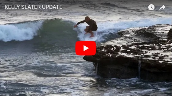 KELLY SLATER UPDATE