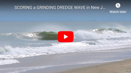 SCORING a GRINDING DREDGE WAVE in New Jersey