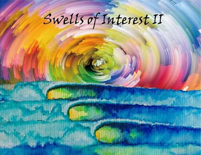 SWELLS OF INTEREST II